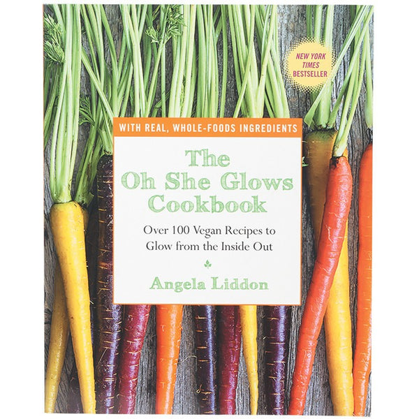 Oh She Glows Cookbook by Angela Liddon - Essentially Health Online Vegan Health Store