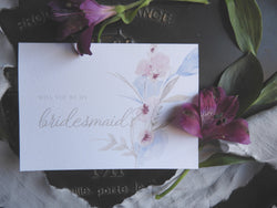 Fine Art Floral 'Will You Be My Bridesmaid?' Card