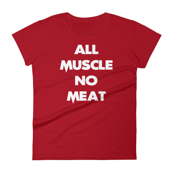 Women's - All Muscle No Meat - Tee
