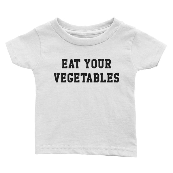 Infant - Eat Your Vegetables - Tee