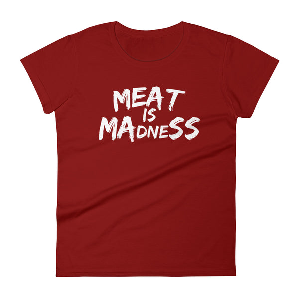 Women's - Meat is Madness - Tee