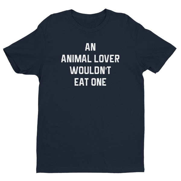 Men's - An Animal Lover Wouldn't Eat One - Tee