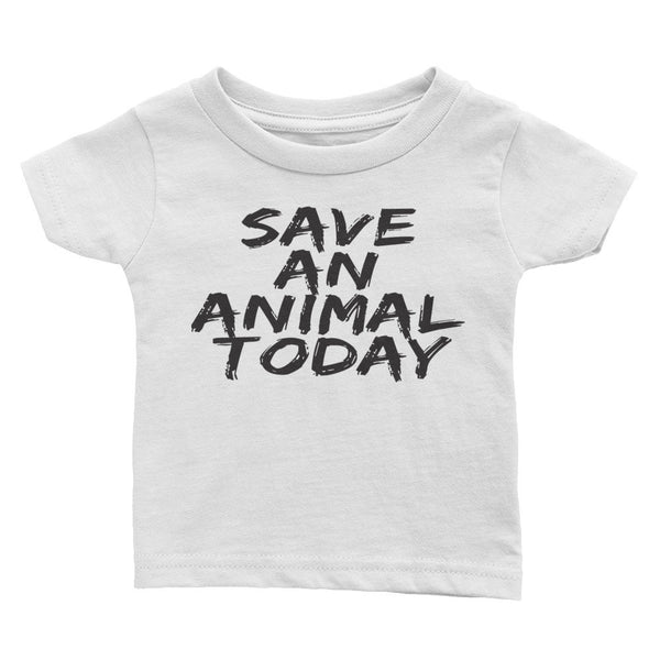 Infant - Save An Animal Today - Tee - Supporting Animal Defenders International