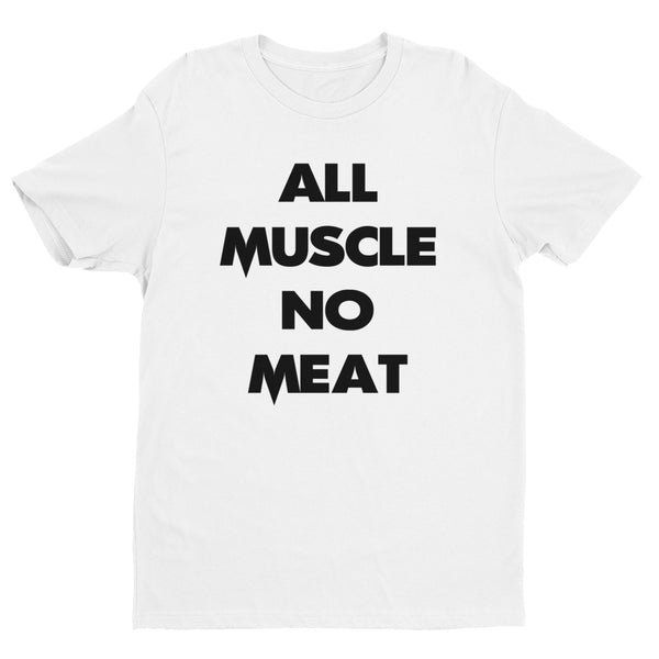 Men's - All Muscle No Meat - Tee