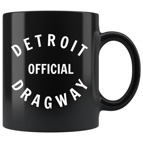 Detroit Dragway® Official Black Mug