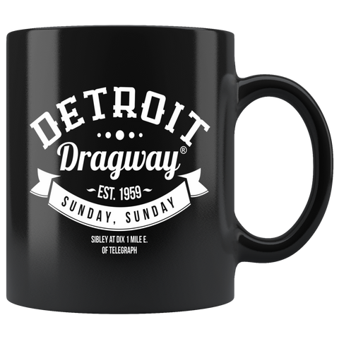 Detroit Dragway® Sunday-Sunday Black Mug