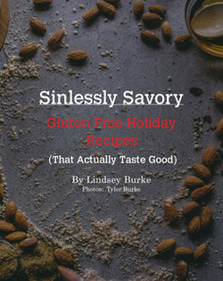 Sinlessly Savory - Gluten Free Holiday Recipes (That Actually Taste Good!) - Ebook Download