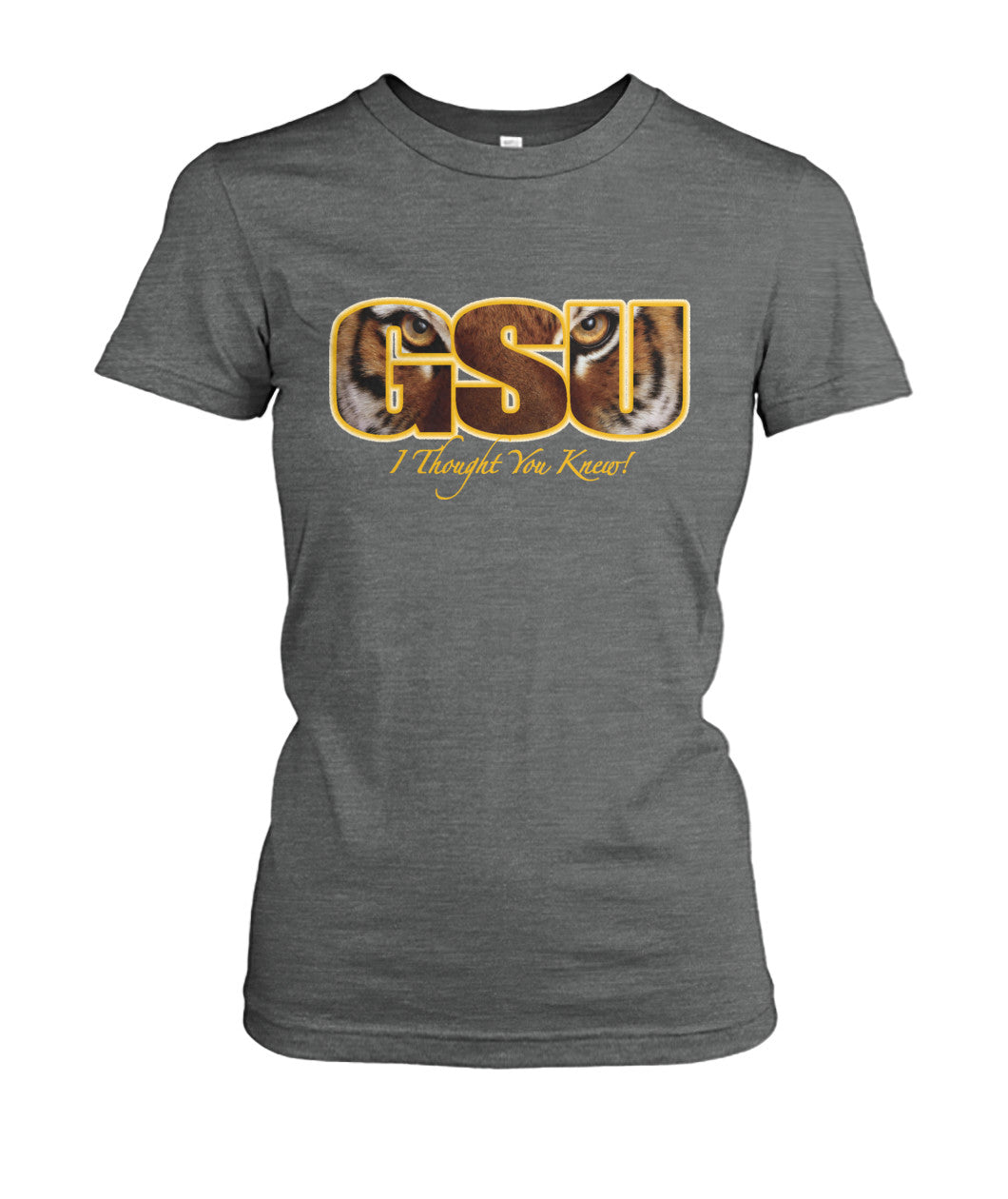 GSU I Thought You Knew Shirt Women's Crew Tee