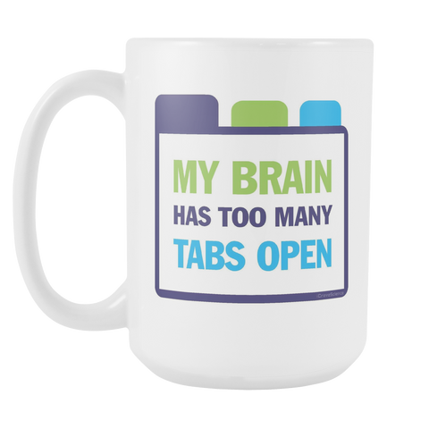 """Tabs Open"" White 15 oz Mug"