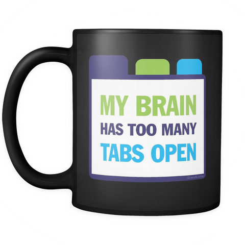 """Tabs Open"" Black 11 oz Mug"