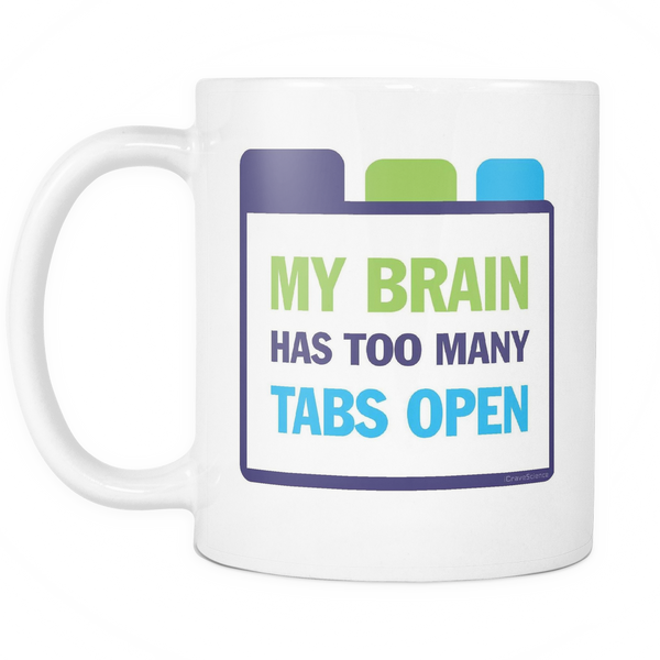 """Tabs Open"" White 11 oz Mug"