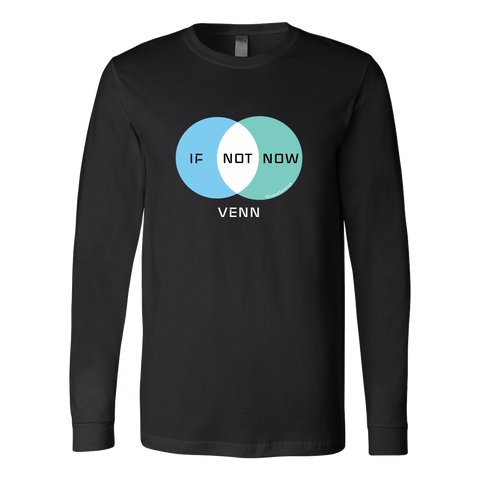 """If Not Now Venn"" Long Sleeve Shirt"