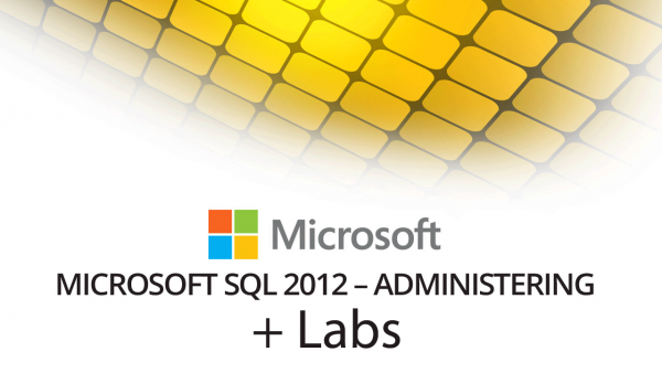 70-462 - Administering Microsoft SQL Server 2012 Databases + Live Lab