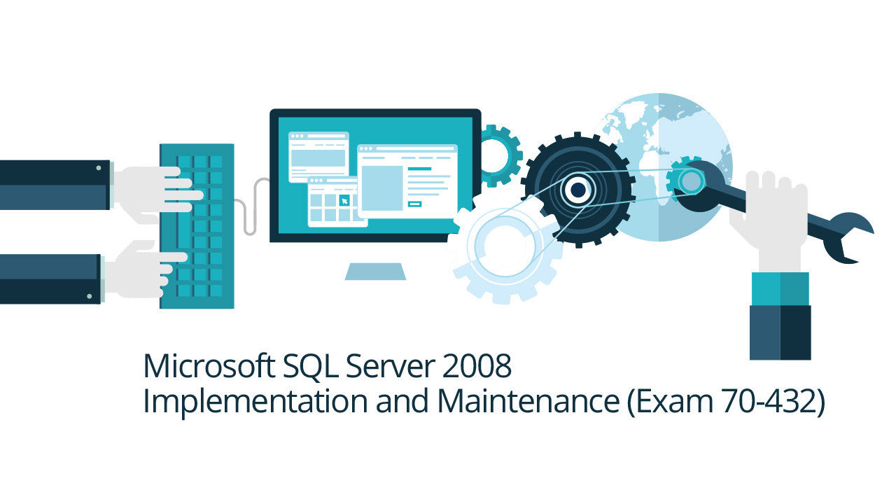 Microsoft 70-432: SQL Server 2008, Implementation and Maintenance