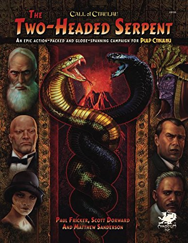 Pulp Cthulhu Two Headed Serpent Campaign