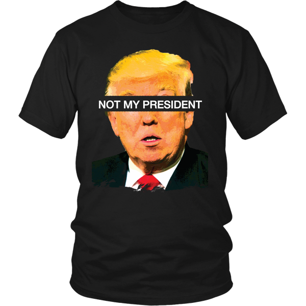 "Trump ""Not My President"" Shirt"