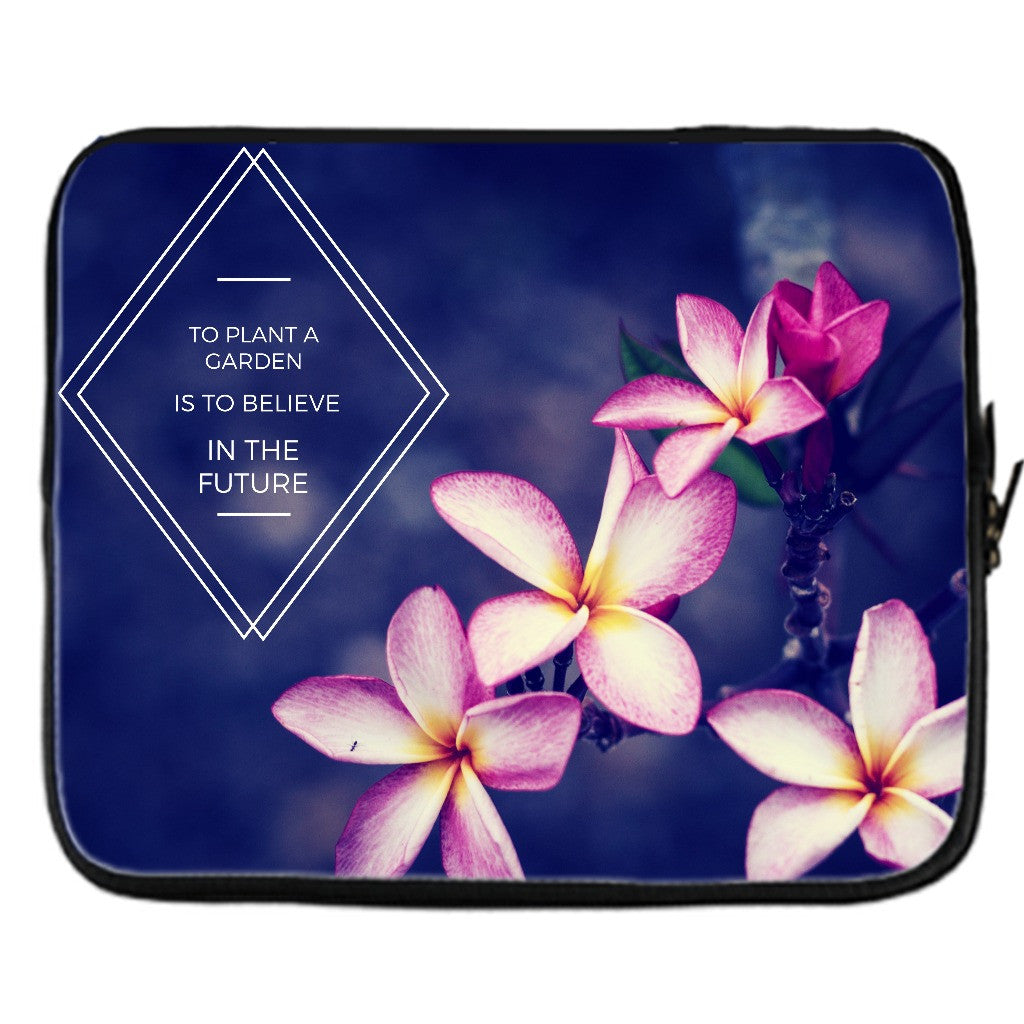"Laptop Cover - ""To Plant a Garden"""