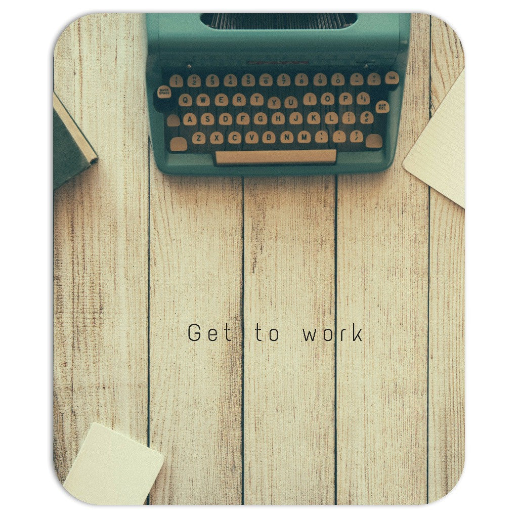 "Mousepad - ""Get to Work"""