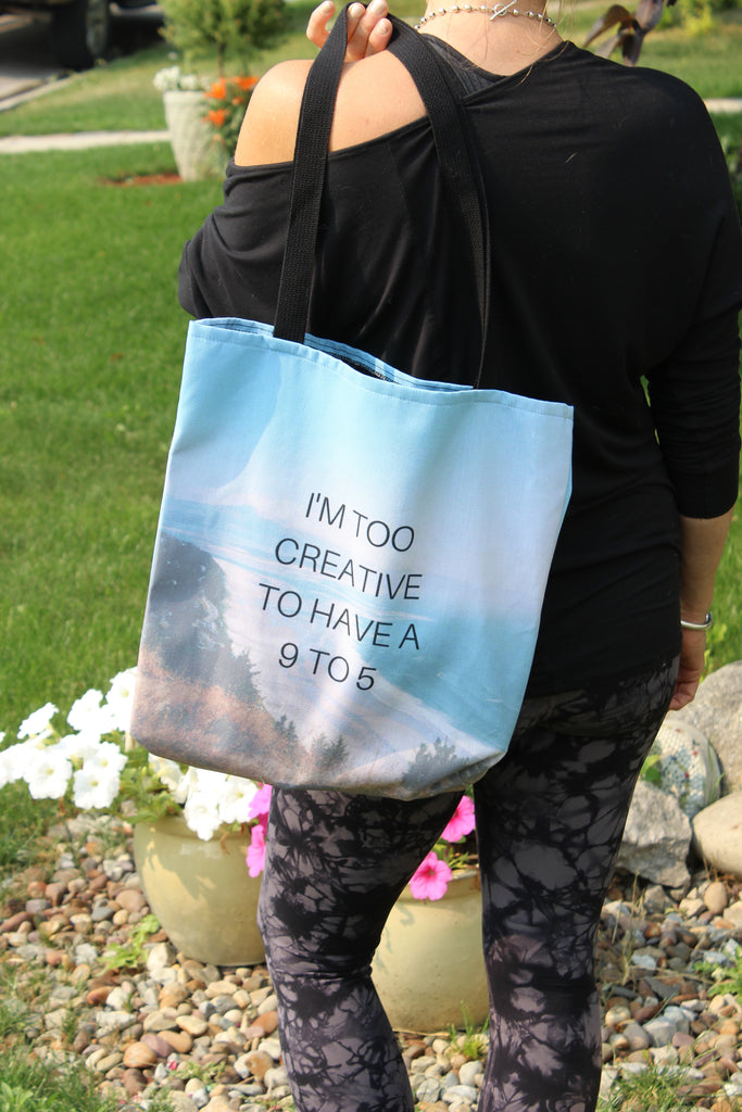 "Tote Bag - ""I'm Too Creative To Have a 9 to 5"""