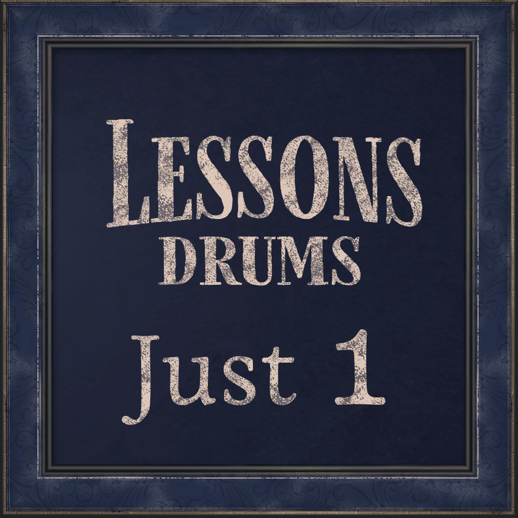 Lessons, Drums, Just 1