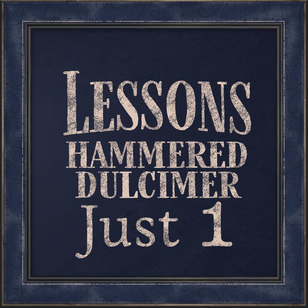 Lessons, Hammered Dulcimer, Just 1
