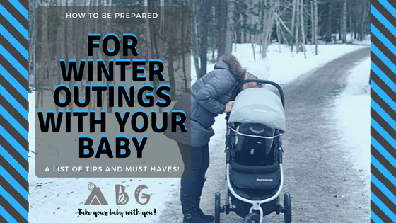 Winter Stroller Adventures: Tips and Must Haves For You and Baby
