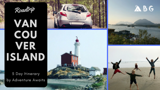 Vancouver Island Roadtrip by Adventure Awaits - ABG
