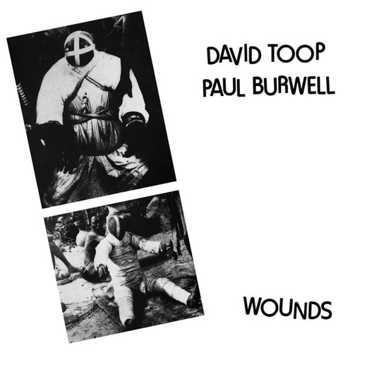 David Toop / Paul Burwell - Wounds LP