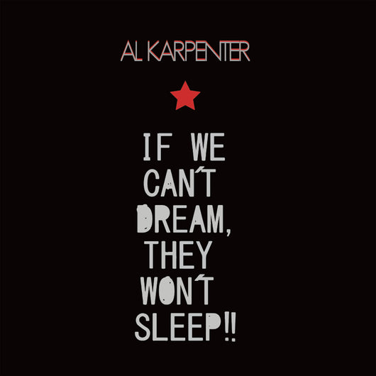 Al Karpenter - If We Can't Dream, They Can't Sleep!! LP