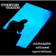 Cyanide Tooth - Midnight Climax Operation CS