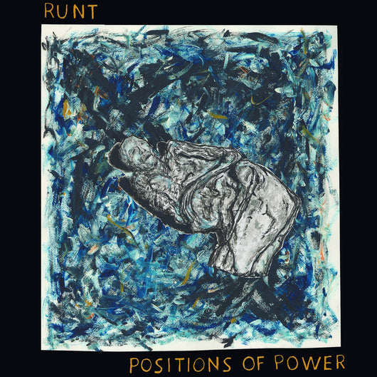RUNT- Positions of Power LP