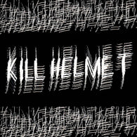 Kill Helmet- S/T