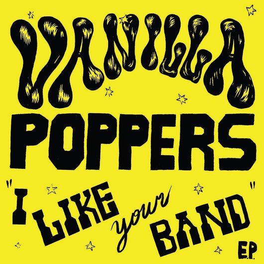 Vanilla Poppers - I Like Your Band 7