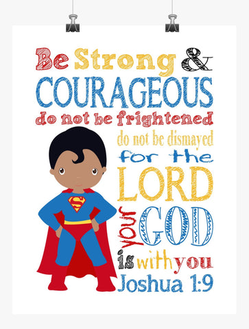 African American Superman Superhero Christian Nursery Decor Print - Be Strong & Courageous Joshua 1:9
