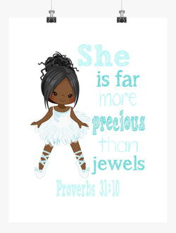 African American Ballerina Christian Nursery Decor Print, She is far more Precious than Jewels Proverbs 31:10