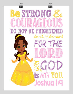African American Belle Christian Princess Nursery Decor Wall Art Print - Be Strong & Courageous Joshua 1:9 Bible Verse - Multiple Sizes