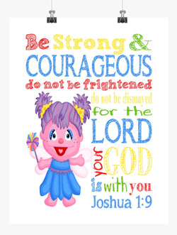 Abby Cadabby Sesame Street Christian Nursery Decor Print, Be Strong & Courageous Joshua 1:9
