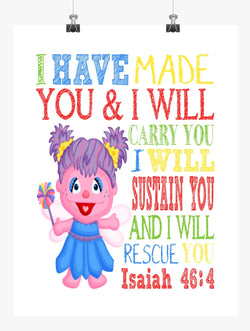 Abby Cadabby Sesame Street Christian Nursery Decor Print, I have made you and I will rescue you - Isaiah 46:4