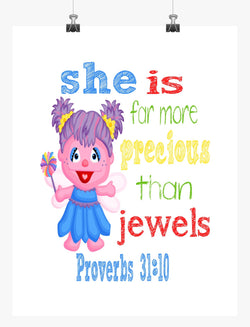 Abby Cadabby Sesame Street Christian Nursery Decor Print, She is far more Precious than Jewels - Proverbs 31:10