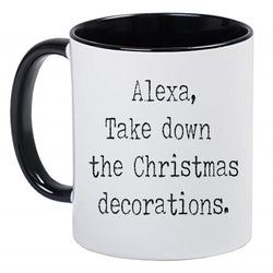 Funny Sarcasm Mother's Day Black and White Coffee Mug - Alexa Take Down The Christmas Decorations in an old Typewriter font style