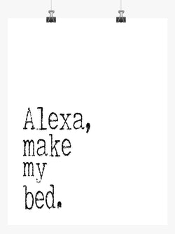 Funny Minimalist Art Print - Alexa Make My Bed