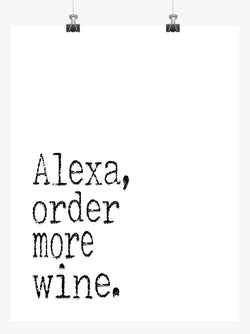 Funny Print Kitchen Minimalist Art - Alexa Order More Wine