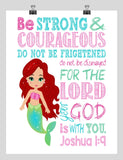 Ariel Christian Princess Nursery Decor Print - Be Strong & Courageous Joshua 1:9 Bible Verse - Multiple Sizes