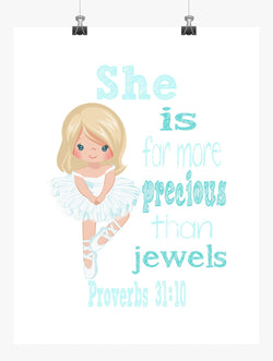 Ballerina Christian Nursery Decor Print, She is far more Precious than Jewels Proverbs 31:10