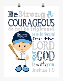 Personalized Tampa Bay Rays Baseball Christian Sports Nursery Decor Print - Be Strong and Courageous Joshua 1:9