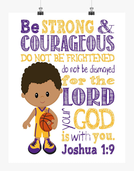 African American LA Lakers Christian Sports Nursery Print - Be Strong and Courageous Joshua 1:9