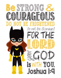 Batgirl Superhero Christian Nursery Decor Print - Be Strong & Courageous Joshua 1:9