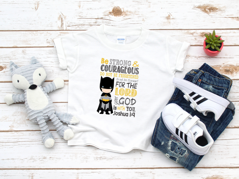 Toddler Batman T-Shirt Christian Superhero - Be Strong and Courageous for the Lord is with You Joshua 1:9
