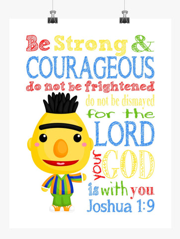 Bert Sesame Street Christian Nursery Decor Print, Be Strong & Courageous Joshua 1:9
