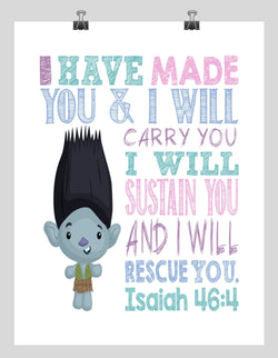 Branch Trolls Christian Nursery Decor Print, I Have Made You and I Will Rescue You, Isaiah 46:4